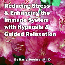 Reducing Stress & Enhancing the Immune System with Hypnosis & Guided Relaxation